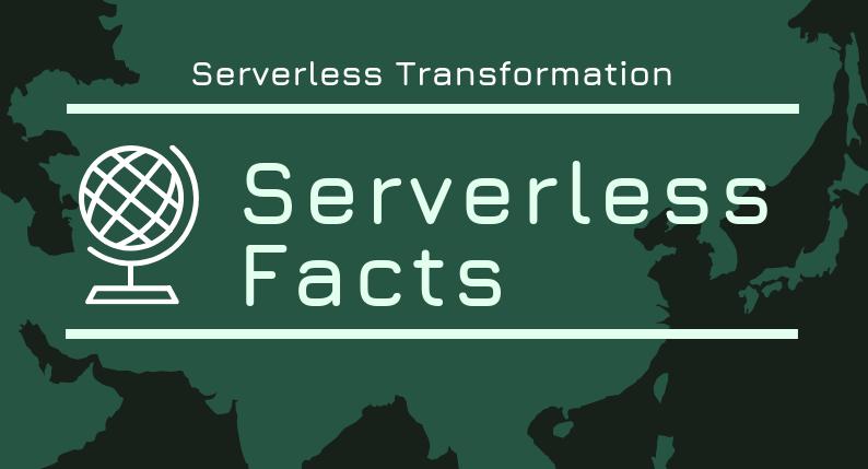 serverless facts